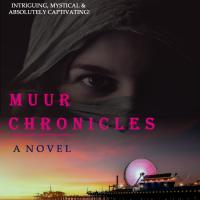 Muur Chronicles - A Novel