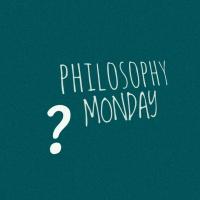 Philosophy Monday (13)